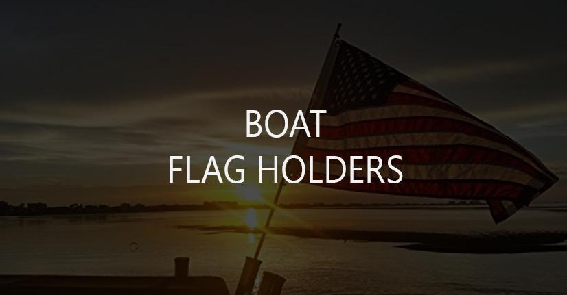 Boat Flag Holders for Stern, Wakeboard Tower, Bimini Top, Boat Rail