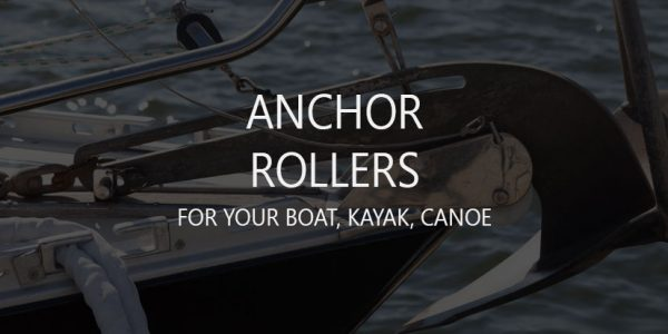 6 Best Bow Anchor Rollers (Boat Pulley System, Mount Kit, Holder)