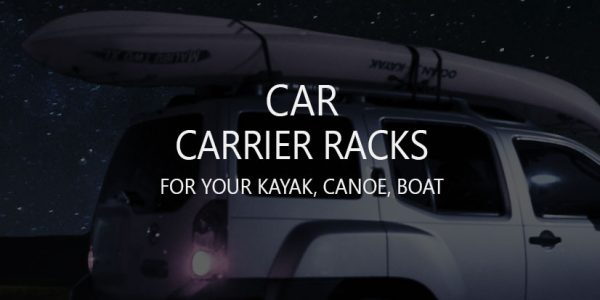 6 Best Car Carrier Racks for Canoe, Kayak, Boat