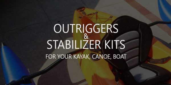 6 Best Kayak/Canoe Outriggers (Stabilizers, Pontoons)