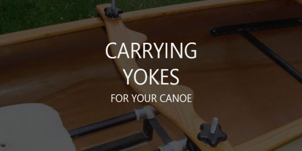 6 Best Carrying Yokes (Portages, Removable Thwarts)
