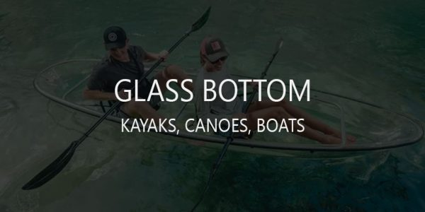 5 Best Transparent (Clear Glass Bottom) Kayaks, Canoes, Boats
