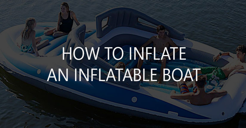 How to Inflate an Inflatable Boat