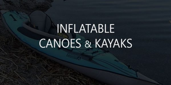 10 Best Blow Up Canoes and Kayaks (Inflatables)