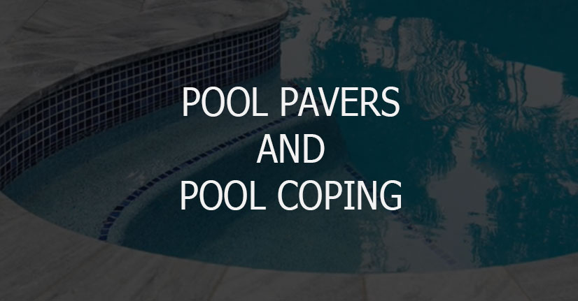 5 Tips How to Choose Pool Pavers and Pool Coping