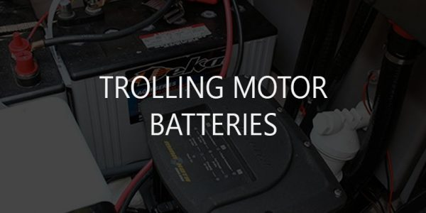Best Marine Trolling Motor Batteries